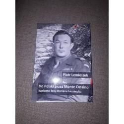 """""""Do Polski przez Monte Cassino. Wojenne losy..."""